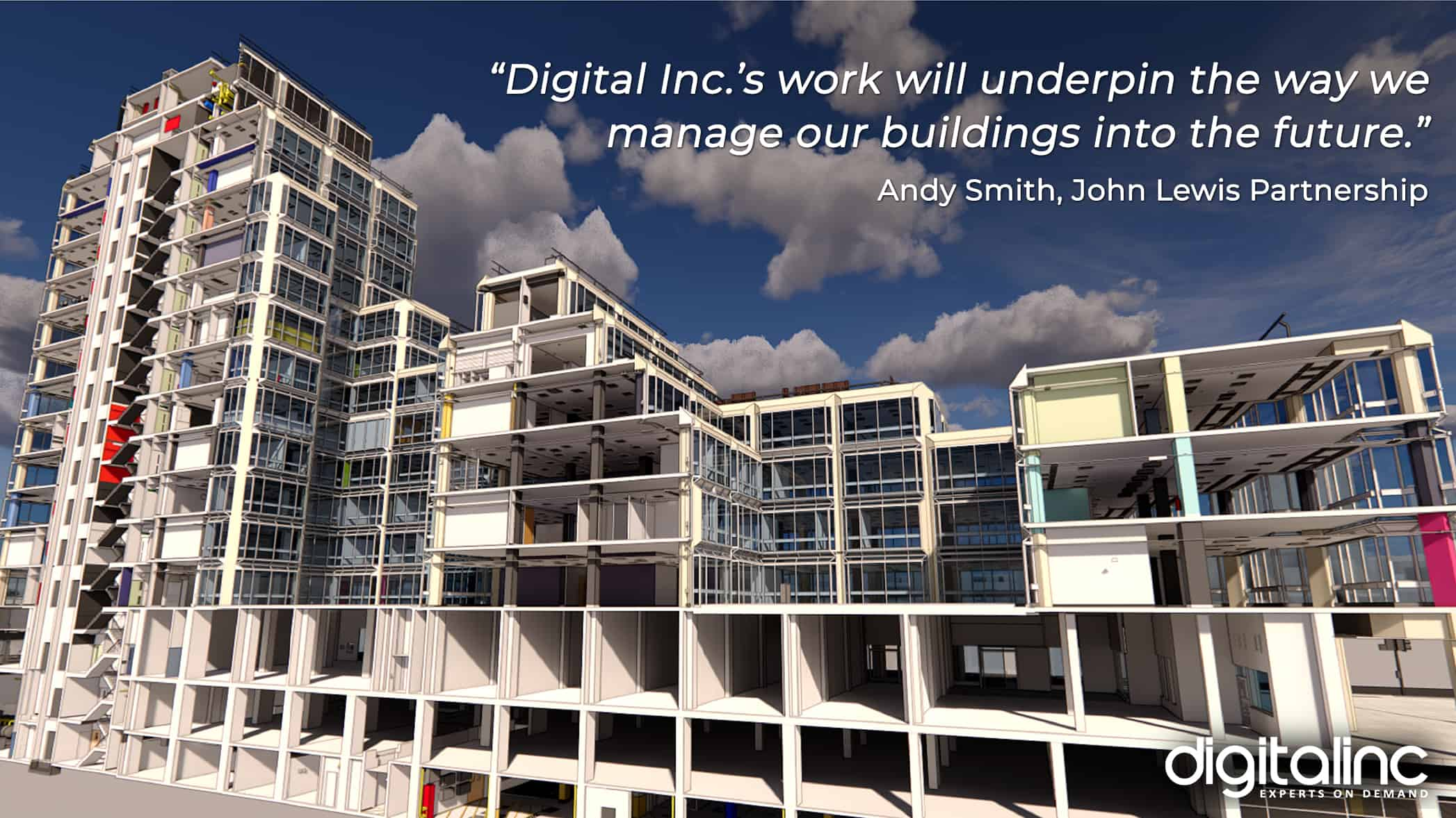 """Rendering of John lewis Headquarters with testimonial: """"Digital Inc.'s work will underpin the way we manage our buildings into the future."""" Andy Smith, John Lewis Partnership"""